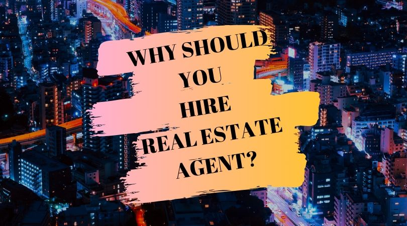 WHAT-ARE-THE-BENEFITS-TO-HIRE-REAL-ESTATE-AGENT