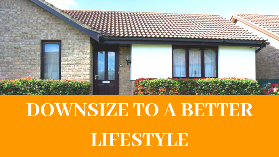 DOWNSIZE TO A BETTER LIFESTYLE